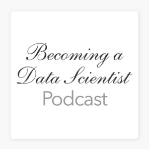 Becoming-a-Data-Scientist-data-science-podcasts