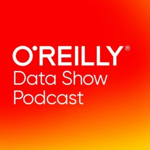 O'Reilly Data Show datascience podcasts